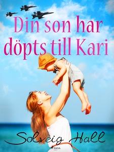 Din son har döpts till Kari (e-bok) av Solveig