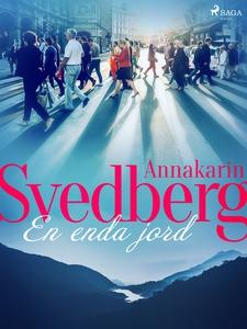 En enda jord (e-bok) av Annakarin Svedberg