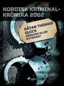 Gåtan Thomas Quick: Mördare eller mytoman?