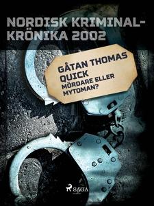 Gåtan Thomas Quick: Mördare eller mytoman? (e-b