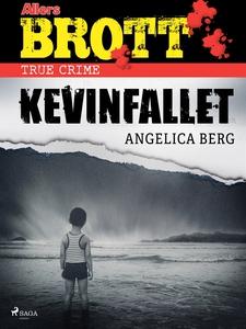 Kevinfallet (e-bok) av Angelica Berg