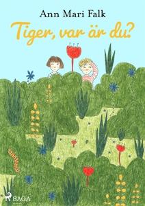 Tiger, var är du? (e-bok) av Ann Mari Falk