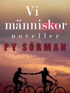 Vi människor : noveller (e-bok) av Py Sörman