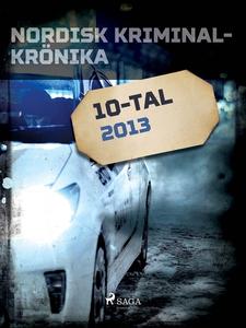 Nordisk kriminalkrönika 2013 (e-bok) av Diverse