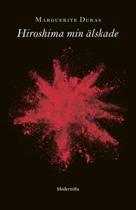 Hiroshima min älskade (e-bok) av Marguerite Dur