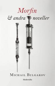 Morfin och andra noveller (e-bok) av Michail Bu