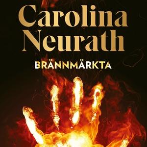 Brännmärkta (ljudbok) av Carolina Neurath
