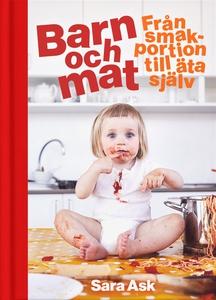 Barn och mat : från smakportion till äta själv