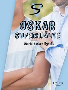 Oskar superhjälte (e-bok) av Marie Bosson Rydel