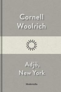 Adjö, New York (e-bok) av Cornell Woolrich