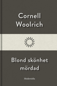Blond skönhet mördad (e-bok) av Cornell Woolric