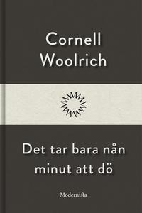 Det tar bara nån minut att dö (e-bok) av Cornel