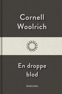 En droppe blod (e-bok) av Cornell Woolrich