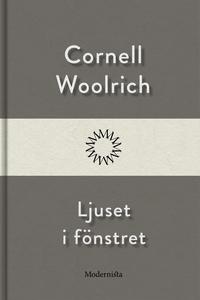 Ljuset i fönstret (e-bok) av Cornell Woolrich
