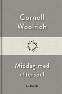 Middag med efterspel (e-bok) av Cornell Woolric