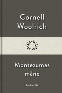 Montezumas måne (e-bok) av Cornell Woolrich