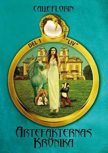 Artefakternas Krönika: Del 1 Liv (e-bok) av Cal
