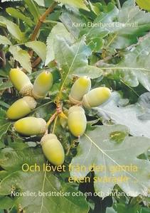 Och lövet från den gamla eken svarade ...: Nove