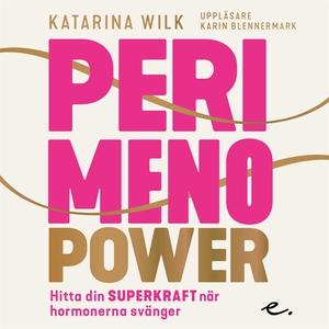 Perimenopower : hitta din superkraft när hormon