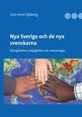 Nya Sverige och de nya svenskarna: Mångfaldens möjligheter och utmaningar