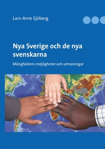 Nya Sverige och de nya svenskarna: Mångfaldens