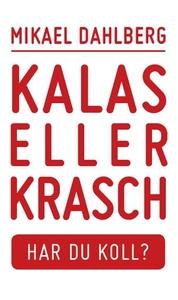 Kalas eller krasch, Har du koll? (e-bok) av Mik