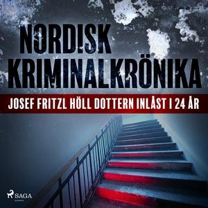 Josef Fritzl höll dottern inlåst i 24 år (ljudb