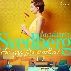 Se upp för trollen! (ljudbok) av Annakarin Sved