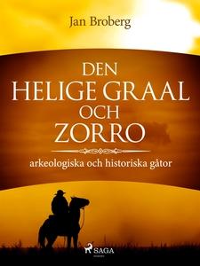 Den heliga Graal och Zorro : arkeologiska och h