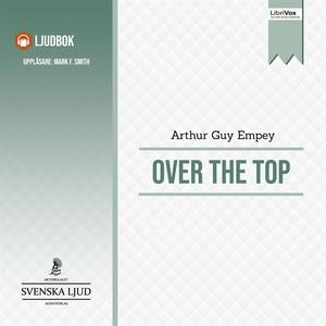 Over the Top (ljudbok) av Arthur Guy Empey