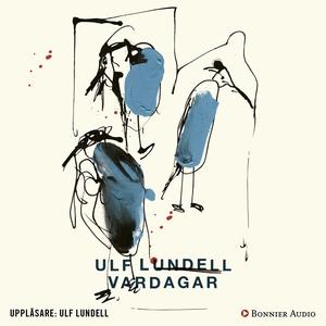 Vardagar (ljudbok) av Ulf Lundell