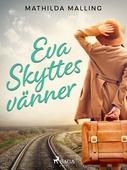 Eva Skyttes vänner