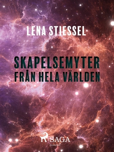 Skapelsemyter från hela världen (e-bok) av Lena