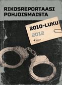 Rikosreportaasi Pohjoismaista 2012