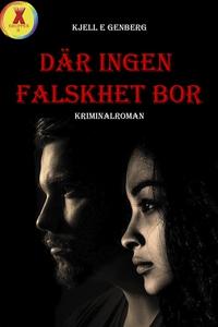 Där ingen falskhet bor (e-bok) av Kjell E Genbe