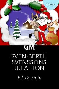 Sven-Bertil Svenssons Julafton (e-bok) av E. L.