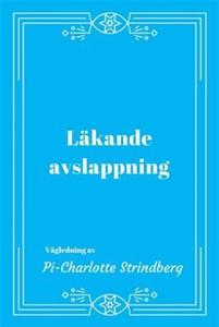 Läkande Avslappning (ljudbok) av Pi-Charlotte S