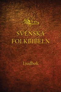 Bibeln (Svenska Folkbibeln 98+15) (ljudbok) av