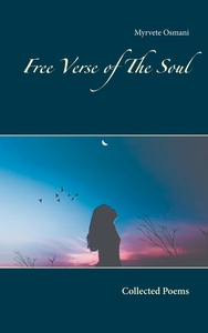 Free Verse of The Soul: Collected Poems (e-bok)
