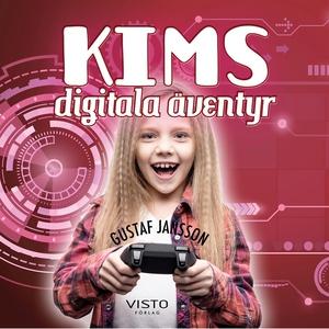 Kims digitala äventyr (ljudbok) av Gustaf Janss