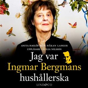Jag var Ingmar Bergmans hushållerska (ljudbok)