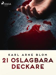 21 oslagbara deckare (e-bok) av Karl Arne Blom