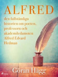 Alfred : den fullständiga historien om poeten,