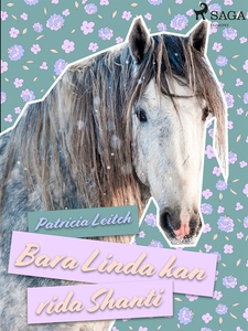 Bara Linda kan rida Shanti (e-bok) av Patricia