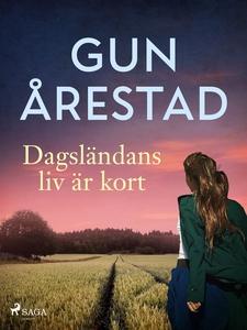 Dagsländans liv är kort (e-bok) av Gun Årestad