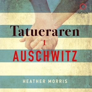 Tatueraren i Auschwitz (ljudbok) av Heather Mor