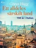 Ett alldeles särskilt land : 150 år i Italien