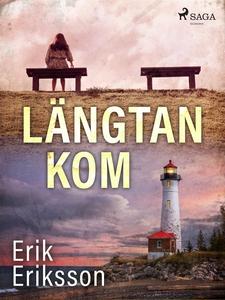 Längtan kom (e-bok) av Erik Eriksson