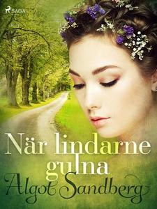 När lindarne gulna (e-bok) av Algot Sandberg