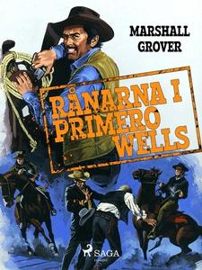 Rånarna i Primero Wells (e-bok) av Marshall Gro
